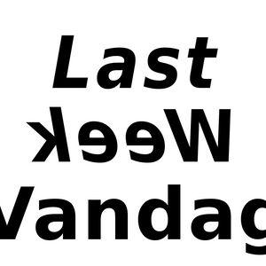 Last Week Vandag